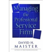 Managing the Professional Service Firm by David H. Maister