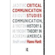 Critical Communication Studies by Hanno Hardt
