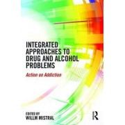 Integrated Approaches to Drug and Alcohol Problems by Willm Mistral