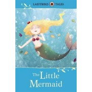 Ladybird Tales: The Little Mermaid by Victoria Assanelli