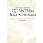 Selected Papers on Quantum Electrodynamics by Julian Schwinger