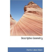 Descriptive Geometry by Charles Laban Adams