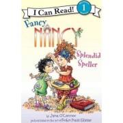 Fancy Nancy: Splendid Speller by Jane O'Connor