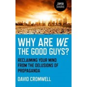 Why Are We The Good Guys? by David Cromwell