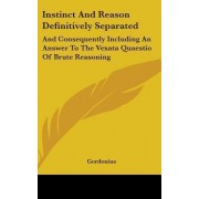 Instinct and Reason Definitively Separated by Gordonius