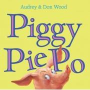 Piggy Pie Po by Audrey Wood