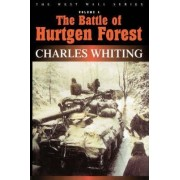 Battle of Hurtgen Forest by Charles Whiting