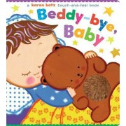Beddy-Bye, Baby: A Touch-and-Feel Book by Karen Katz
