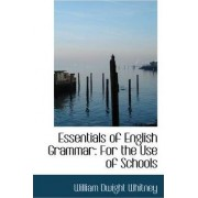 Essentials of English Grammar by William Dwight Whitney