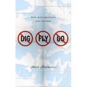 No Dig, No Fly, No Go by Mark Monmonier