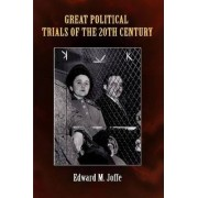Great Political Trials of the 20th Century by Edward M. Joffe