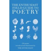The Enthusiast's Field Guide To Poetry