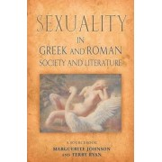 Sexuality in Greek and Roman Literature and Society: A Sourcebook by Marguerite Johnson