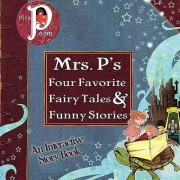 Mrs. P's Four Favorite Fairy Tales & Funny Stories by Kathy Kinney