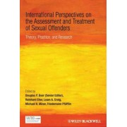 International Perspectives on the Assessment and Treatment of Sexual Offenders by Reinhard Eher