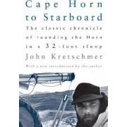 Cape Horn to Starboard by John Kretschmer