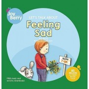 Let's Talk About Feeling Sad by Joy Berry