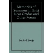 Memories of Summers in Brist Near Gradac and Other Poems by Sonja Besford