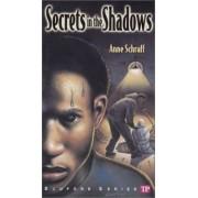 Secrets in the Shadows by Anne E. Schraff