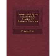 Letters and Bytes by Assistant Professor Department of Thematic Studies - Technology and Social Change Francis Lee