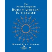 The Pattern Recognition Basis of Artificial Intelligence by Donald Tveter