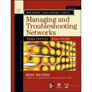 Mike Meyers' CompTIA Network+ Guide to Managing and Troubleshooting Networks, (Exam N10-005) by Mike Meyers