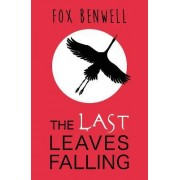 The Last Leaves Falling by Sarah Benwell