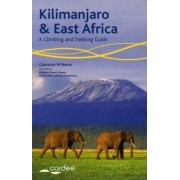 Kilimanjaro and East Africa - A Climbing and Trekking Guide by Cameron Burns