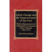 Social Change and the Empowerment of the Poor by Mark Edward Braun