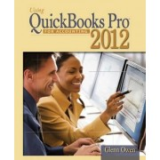 Using Quickbooks Accountant 2012 for Accounting (with Data File CD-ROM) by Glenn Owen