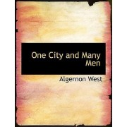 One City and Many Men by Algernon West