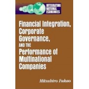 Financial Integration, Corporate Governance, and the Performance of Multinational Companies by Mitsuhiro Fukao