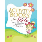 Activity Books for Girls (Princess Coloring Pages, Word Games, Puzzles and More) by Speedy Publishing LLC