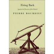 Firing Back by Professor Pierre Bourdieu