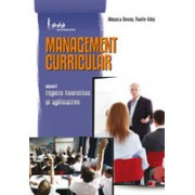 MANAGEMENT CURRICULAR. VOLUMUL I - REPERE TEORETICE SI APLICATIVE