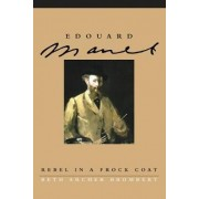 Edouard Manet by Beth Archer Brombert