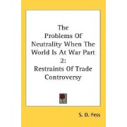 The Problems of Neutrality When the World Is at War Part 2 by S D Fess