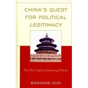 China's Quest for Political Legitimacy by Baogang Guo