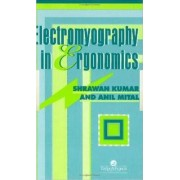 Electromyography in Ergonomics by Shrawan Kumar