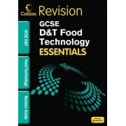 Collins GCSE Essentials: Food Technology: Revision Guide