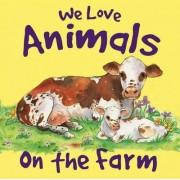 We Love Animals on the Farm by Nicola Baxter