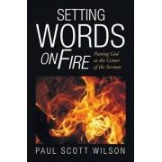 Setting Words on Fire by Paul Scott Wilson