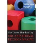 The Oxford Handbook of Organizational Decision Making by Gerard P. Hodgkinson