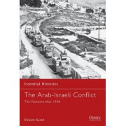 The Arab-Israeli Conflict by Efraim Karsh