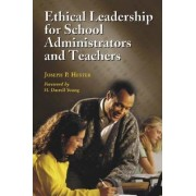 Ethical Leadership for School Administrators and Teachers by Joseph P. Hester