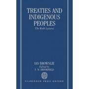 Treaties and Indigenous Peoples by Ian Brownlie