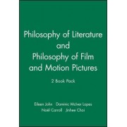 Philosophy of Literature, and Philosophy of Film and Motion Pictures by Eileen John