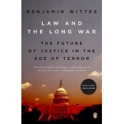 Law and the Long War by Senior Fellow Benjamin Wittes