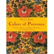 Colours of Provence by Michel Biehn