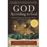 God According to God: A Scientist Discovers We've Been Wrong About God All Along by Gerald L. Schroeder